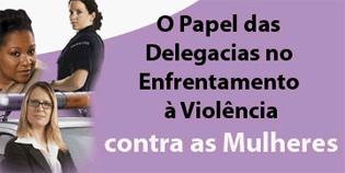 Banner do Encontro de Delegacias Especializadas no Enfrentamento à Violência às Mulheres (DF, 7 e 8/08/2012)