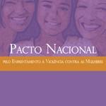 Capa da publicação Pacto Nacional pelo Enfrentamento à Violência contra Mulheres (SPM-PR, 2011)