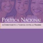 Capa da publicação 'Política Nacional de Enfrentamento à Violência Contra as mulheres' (SPM-PR, 2011)