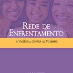 Capa da publicação Rede de Enfrentamento à Violência contra as Mulheres (SPM-PR, 2011)