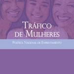 Capa da publicação Tráfico de Mulheres - Política Nacional de Enfrentamento (SPM-PR, 2011)