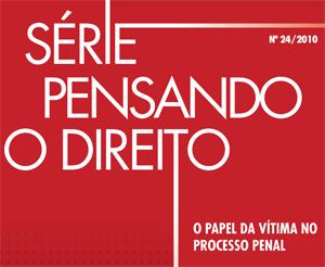 Capa Pesquisa Pensando o Direito: A Vítima no Processo Penal Brasileiro (IBCCrim, 2010)