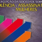 Pesquisa Percepção da sociedade sobre violência e assassinato de mulheres (Data Popular/Instituto Patrícia Galvão)