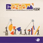 Relatório Anual Socieconômico da mulher 2013 (RASEAM)