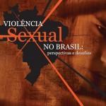 Capa da publicação Violência Sexual no Brasil: perspectivas e desafios (SPM, 2005)