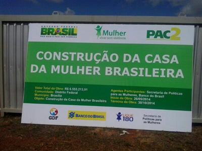 Placa de construção da Casa da Mulher Brasileira no Distrito Federal (Foto: SPM-PR)